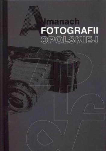 Okładka książki Almanach fotografii opolskiej