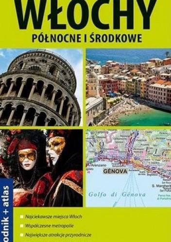 Okładka książki Włochy północne i środkowe. Przewodnik + atlas. Explore! guide