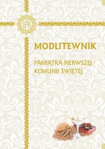 Okładka książki Modlitewnik. Pamiątka Pierwszej Komunii Świętej