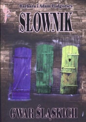Okładka książki Słownik gwar śląskich