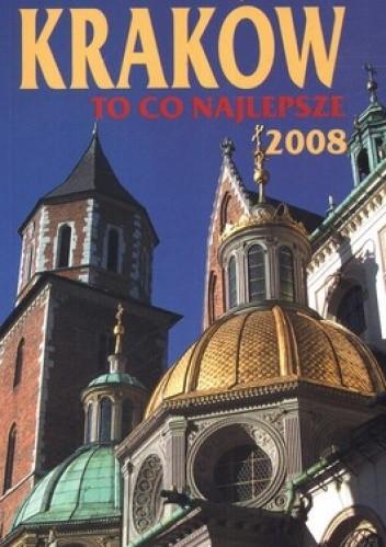 Okładka książki The best of Kraków. To co najlepsze 2008