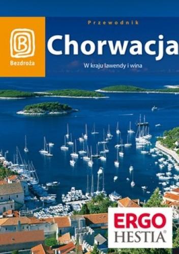 Okładka książki Chorwacja. W kraju lawendy i wina. Przewodnik Bezdroża