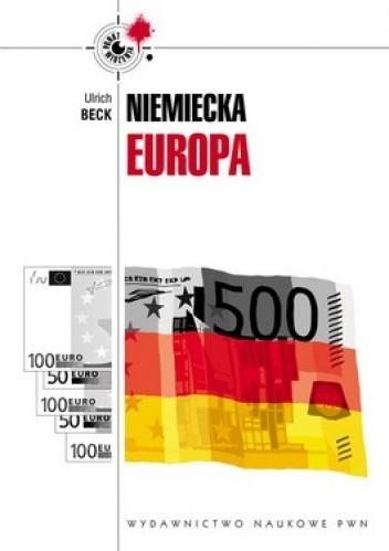 Okładka książki Niemiecka Europa. Nowe krajobrazy władzy pod znakiem kryzysu
