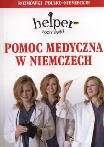 Okładka książki Pomoc medyczna w Niemczech. Rozmówki polsko-niemieckie