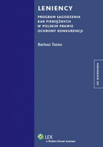 Okładka książki Leniency. Program łagodzenia kar pieniężnych w polskim prawie ochrony konkurencji