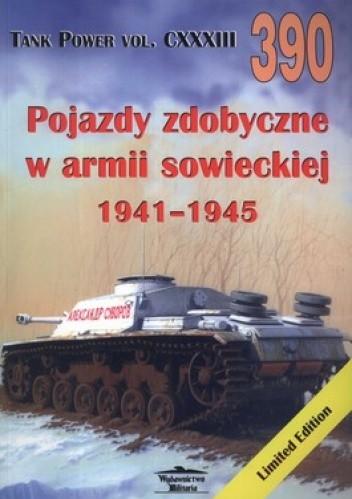 Okładka książki Pojazdy zdobyczne w armii sowieckiej 1941-1945. Tank Power vol. CXXXIII