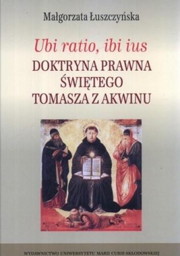 Okładka książki Ubi ratio, ibi ius. Doktryna prawna Świętego Tomasza z Akwinu