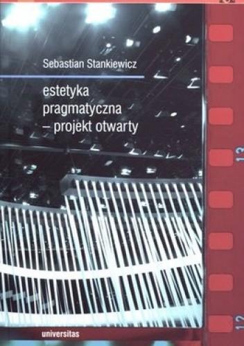 Okładka książki Estetyka pragmatyczna - projekt otwarty