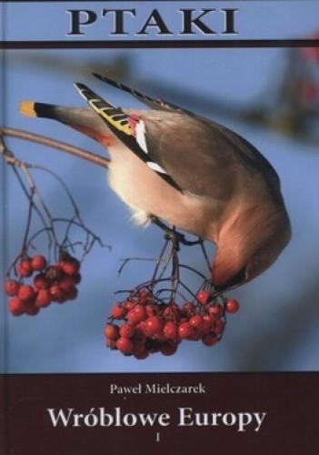 Okładka książki Ptaki. Wróblowe Europy. Część 1