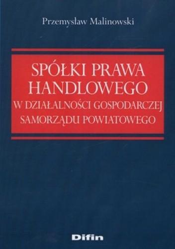 Okładka książki Spółki prawa handlowego w działalności gospodarczej samorządu powiatowego