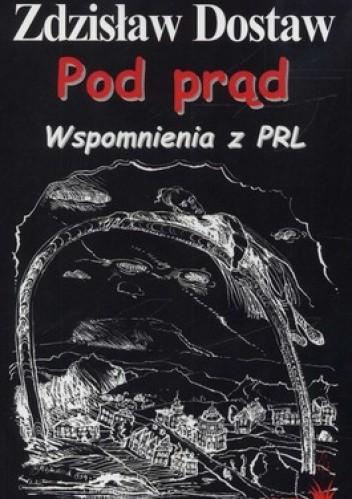 Okładka książki Pod prąd. Wspomnienia z PRL