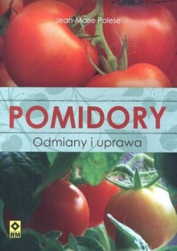 Okładka książki Pomidory. Odmiany i uprawa