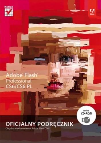 Okładka książki Adobe Flash Professional CS6/CS6 PL. Oficjalny podręcznik + CD