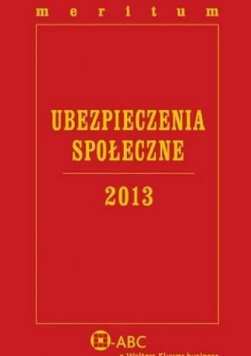 Okładka książki Ubezpieczenia Społeczne 2013. Meritum