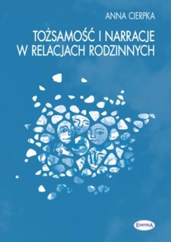 Okładka książki Tożsamość i narracje w relacjach rodzinnych
