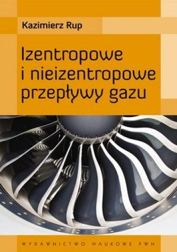 Okładka książki Izentropowe i nieizentropowe przepływy gazu