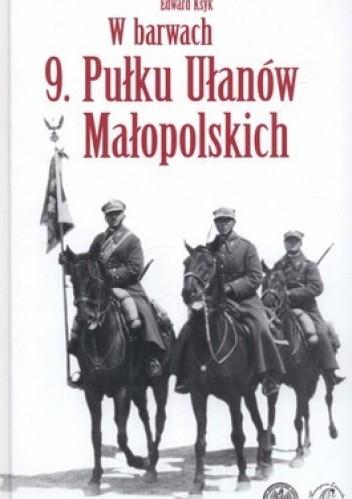 Okładka książki W barwach 9. Pułku Ułanów Małopolskich