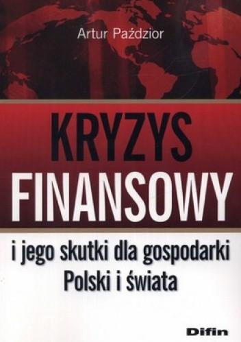 Okładka książki Kryzys finansowy i jego skutki dla gospodarki Polski i świata