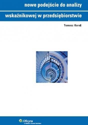 Okładka książki Nowe podejście do analizy wskaźnikowej w przedsiębiorstwie