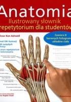 Anatomia. Ilustrowany słownik i repetytorium dla studentów