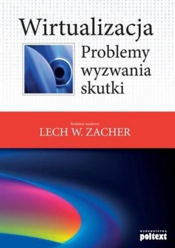 Okładka książki Wirtualizacja. Problemy, wyzwania, skutki