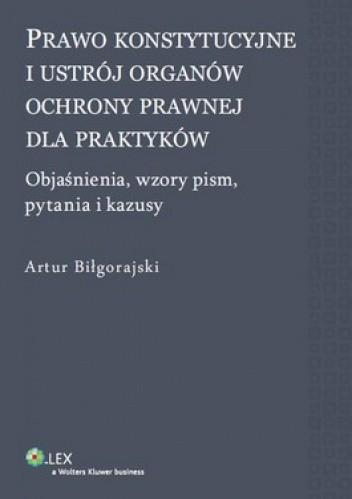 Okładka książki Prawo konstytucyjne i ustrój organów ochrony prawnej dla praktyków