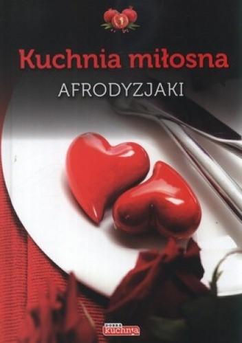Okładka książki Kuchnia miłosna. Afrodyzjaki