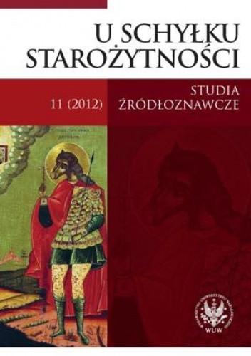 Okładka książki U schyłku starożytności. 11(2012). Studia źródłoznawcze