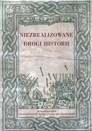 Okładka książki Niezrealizowane drogi historii