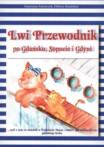 Okładka książki Lwi Przewodnik po Gdańsku, Sopocie i Gdyni