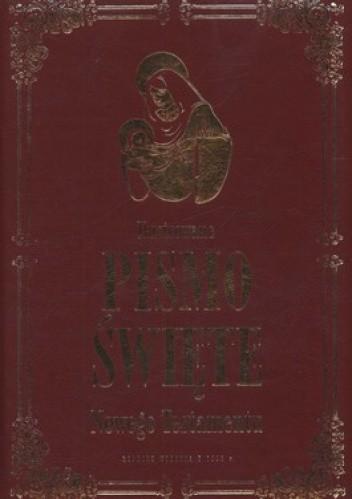 Okładka książki Ilustrowane Pismo Święte Nowego Testamentu. Reprint wydania z 1893 r.