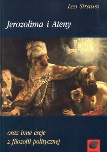Okładka książki Jerozolima i Ateny oraz inne eseje z filozofii politycznej
