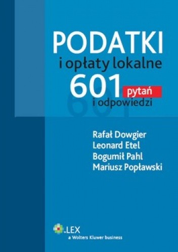 Okładka książki Podatki i opłaty lokalne. 601 pytań i odpowiedzi