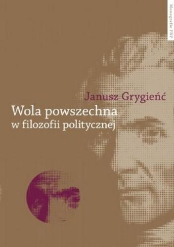 Okładka książki Wola powszechna w filozofii politycznej