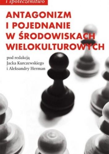Okładka książki Antagonizm i pojednanie w środowiskach wielokulturowych