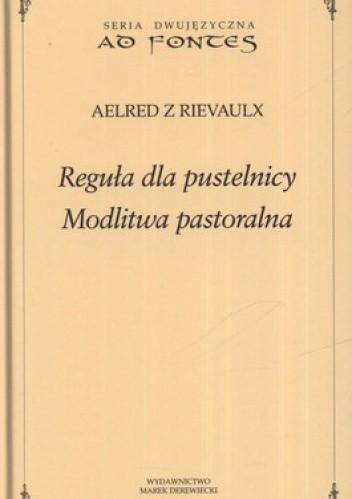 Okładka książki Reguła dla pustelnicy. Modlitwa pastoralna