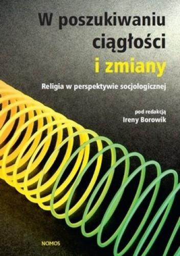 Okładka książki W poszukiwaniu ciągłości i zmiany. Religia w perspektywie socjologicznej