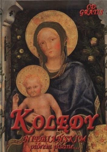 Okładka książki Kolędy niebiańskim piórem pisane... + CD