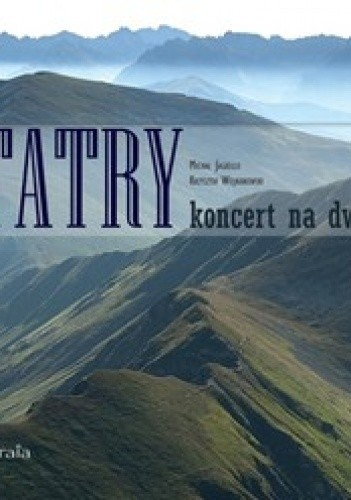 Okładka książki Tatry. Koncert na dwóch