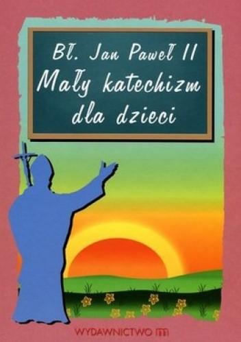 Okładka książki Mały katechizm dla dzieci