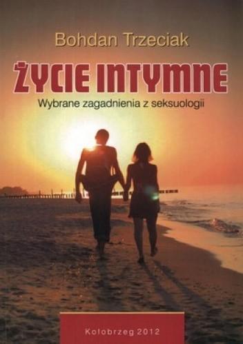 Okładka książki Życie intymne. Wybrane zagadnienia z seksuologii