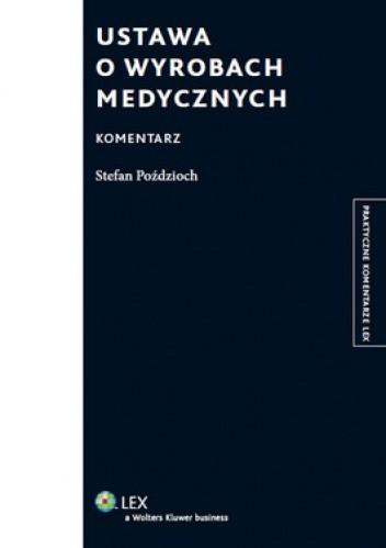 Okładka książki Ustawa o wyrobach medycznych. Komentarz