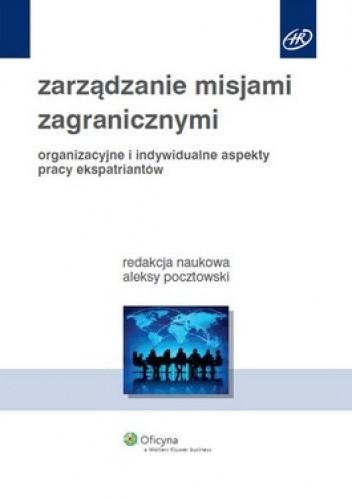 Okładka książki Zarządzanie misjami zagranicznymi. Organizacyjne i indywidualne aspekty pracy ekspatriantów