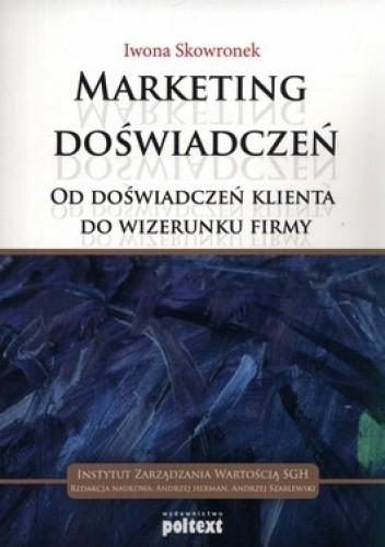 Okładka książki Marketing doświadczeń. Od doświadczeń klienta do wizerunku firmy