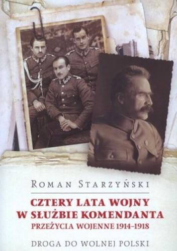 Okładka książki Cztery lata wojny w służbie komendanta. Przeżycia wojenne 1914-1918