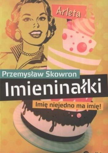 Okładka książki Imieninałki. Imię niejedno ma imię!