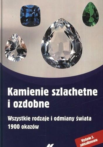 Okładka książki Kamienie szlachetne i ozdobne. Wszystkie rodzaje i odmiany świata. 1900 okazów