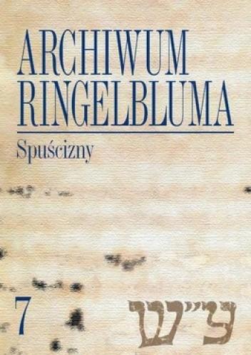 Okładka książki Archiwum Ringelbluma. Konspiracyjne Archiwum Getta Warszawy. Tom 7. Spuścizny + CD