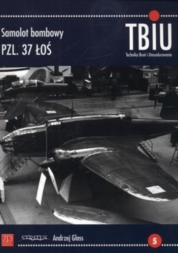 Okładka książki TBiU 1/2012. Samolot bombowy PZL. 37 Łoś