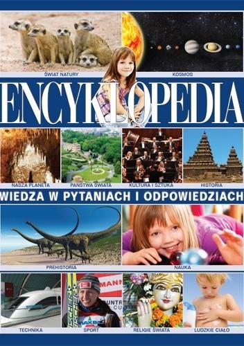 Okładka książki Encyklopedia. Wiedza w pytaniach i odpowiedziach